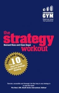 The Strategy Workout   Bernard Ross & Clare Segal